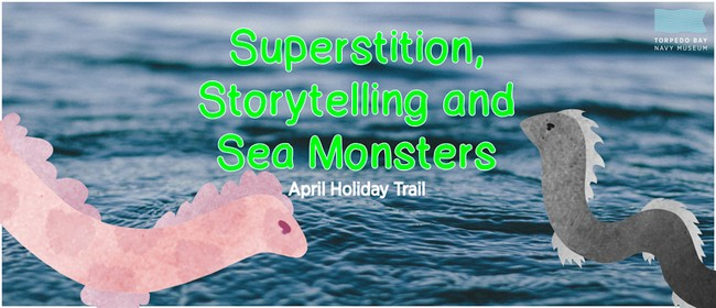 Superstition, Storytelling and Sea Monsters