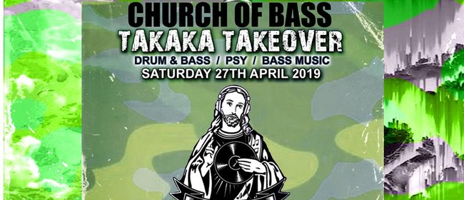 Church of Bass: Takaka Takeover