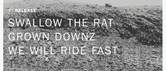 Swallow the Rat, Grown Downz, We Will Ride Fast