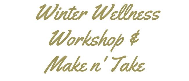 Winter Wellness Workshop & Make n' Take