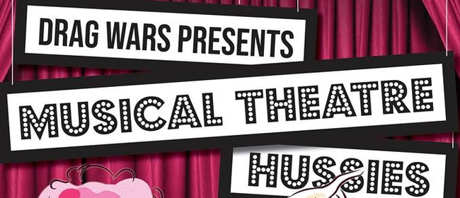 Drag Wars - Musical Theatre Hussies