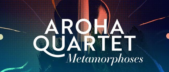 Metamorphoses with the Aroha Quartet