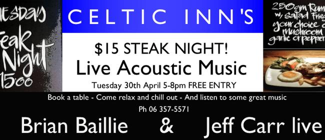 Celtic Inn's Steak Night ft Brian Baillie & Jeff Carr