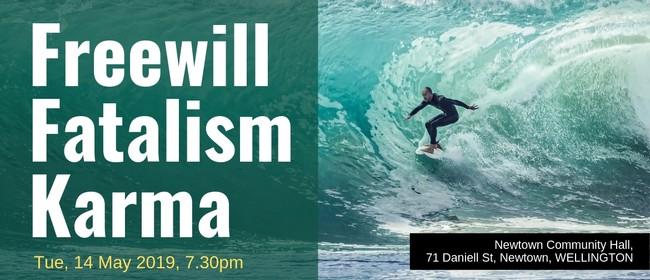 Freewill, Fatalism, Karma - Introductory Evening