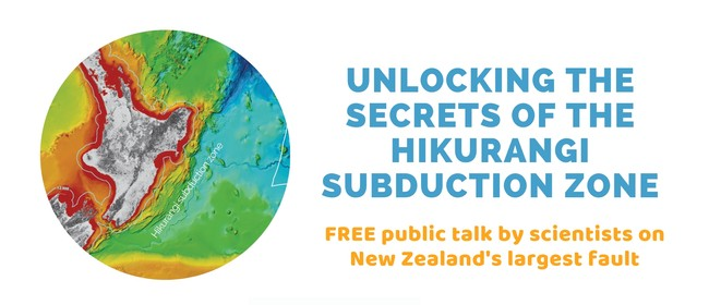 Unlocking the Secrets of The Hikurangi Subduction Zone