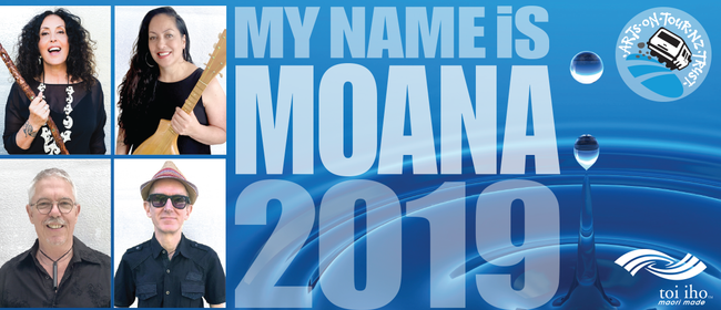 Arts On Tour NZ present 'My Name Is Moana'.