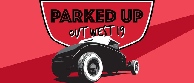 Parked Up Out West 2019