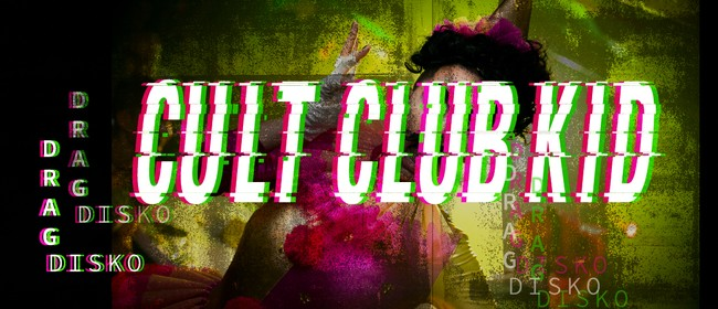Cult Club Kid - Drag Disko