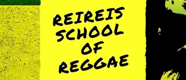Reireis School of Reggae: CANCELLED