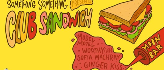 Something Something: Club Sandwich