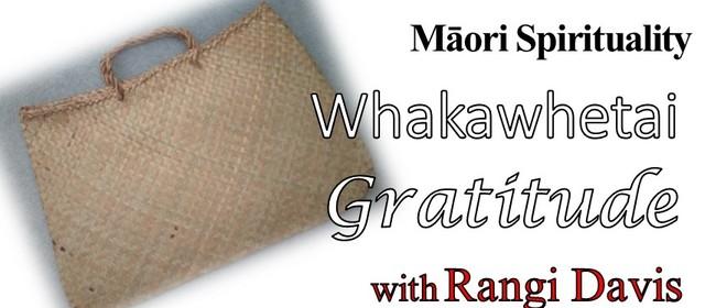 Maori Spirituality: Whakawhetai - Gratitude