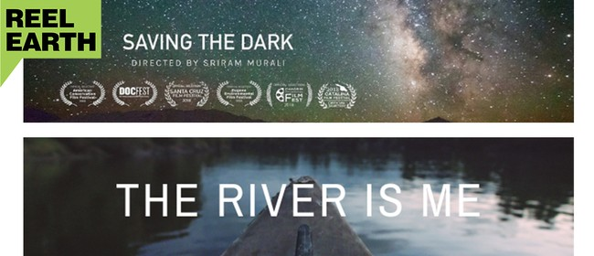 Reel Earth Screening - Saving the Dark & River Is Me