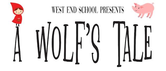 West End School - A Wolf's Tale
