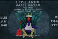 Lost Tribe Aotearoa 'Winter Is Coming Tour'