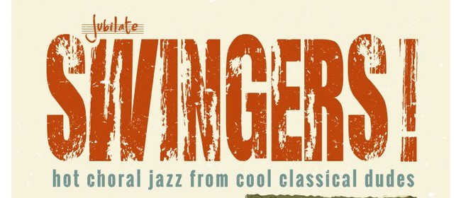 Swingers! – Hot Choral Jazz From Cool Classical Dudes