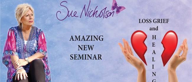 Sue Nicholson: Loss, Grief & Healing