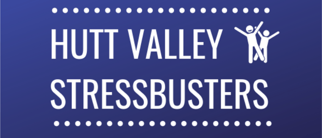 Hutt Valley Stressbusters: CANCELLED