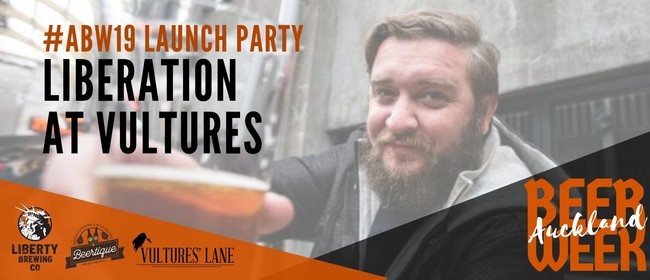 Auckland Beer Week: Launch Party / Liberation