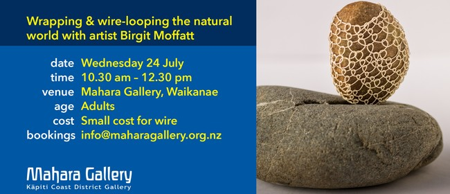 Wrapping & Wire-Looping With Artist Birgit Moffatt