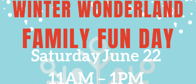 Winter Wonderland Family Fun Day