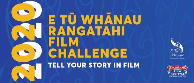 KAITAIA - E Tū Whānau Rangatahi Film Challenge