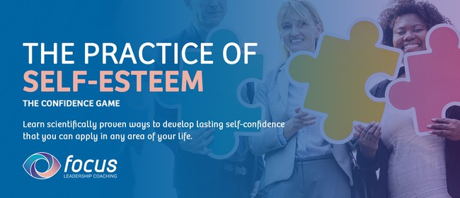 The Practice of Self-Esteem – The Confidence Game