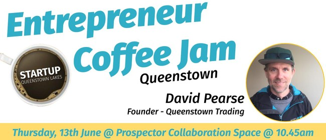 Entrepreneur Coffee Jam Featuring Queenstown Trading