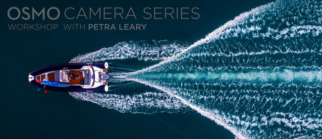 DJI Osmo Camera Series Workshop With Petra Leary