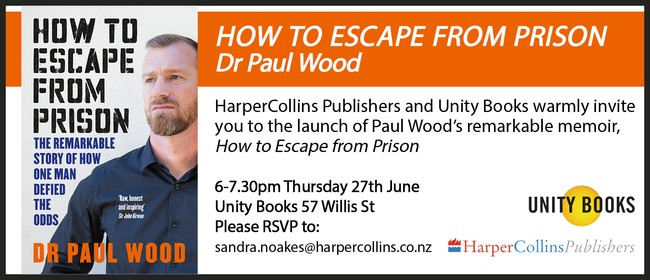 Book Launch - How To Escape From Prison by Dr Paul Wood