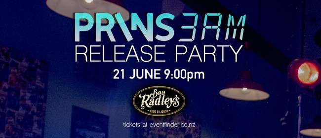 PRINS 3AM Release Party!