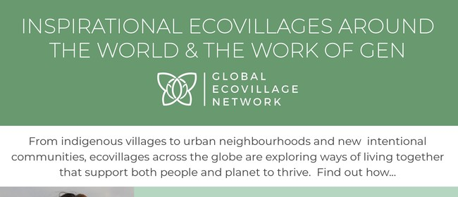 Inspirational Ecovillages around the World & the Work of GEN