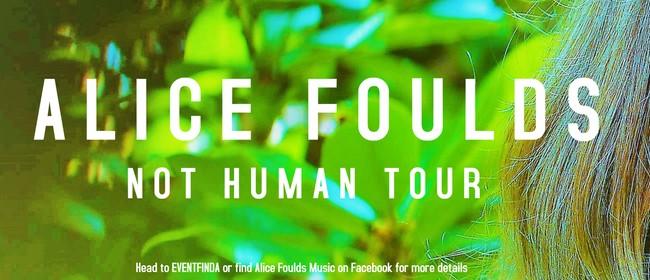 Alice Foulds Not Human Tour