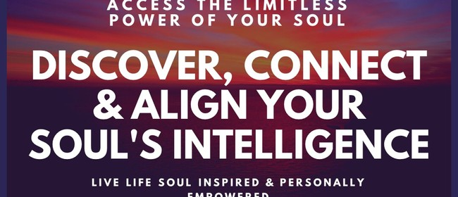 Discover, Connect, Align and Access Your Soul's Intelligence