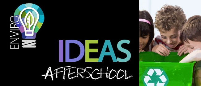 Enviro IDEAS After School