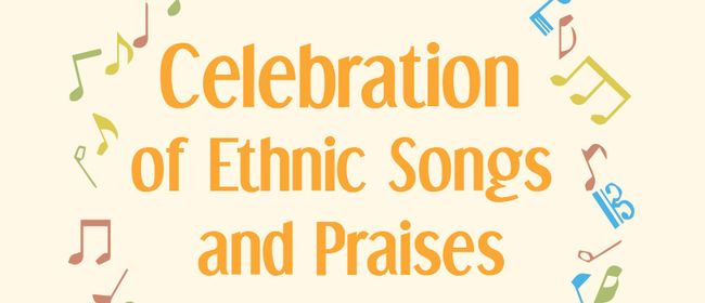 Celebration of Ethnic Songs & Praises