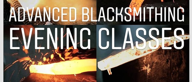 Advanced Blacksmithing Evening Class - (7 Sessions)