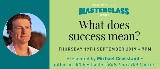 """Masterclass """"What Does Success Mean?"""" by Michael Crossland"""