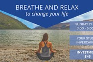 Breathe and Relax - to Change Your Life
