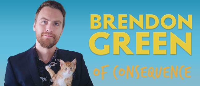 Brendon Green: Of Consequence