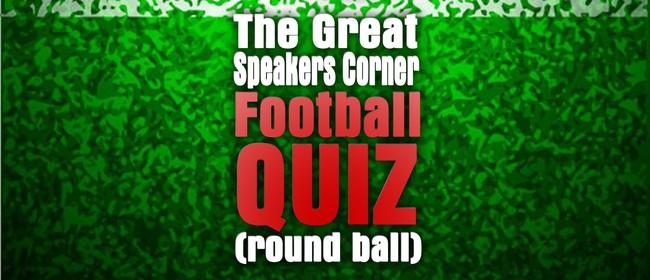 The Great Speaker Corner Football Quiz