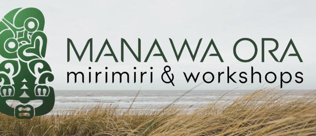 Manawa Ora Mirimiri and Healing Workshop