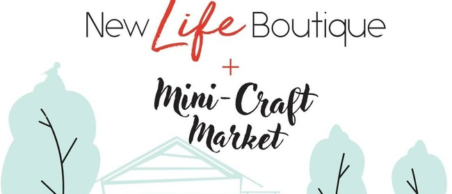 New Life Boutique Re-Launch and Mini-Craft Market