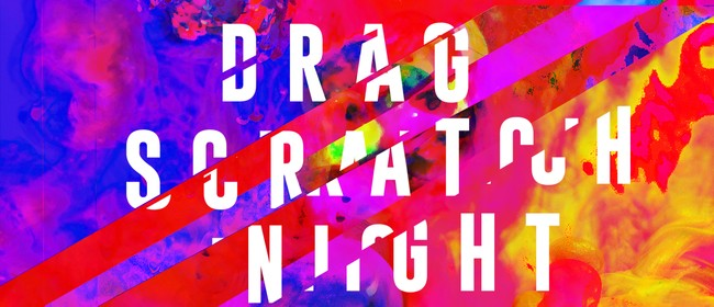 Drag Scratch Night! An Experimental Showcase