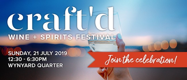 Craft'd Wine and Spirits Festival