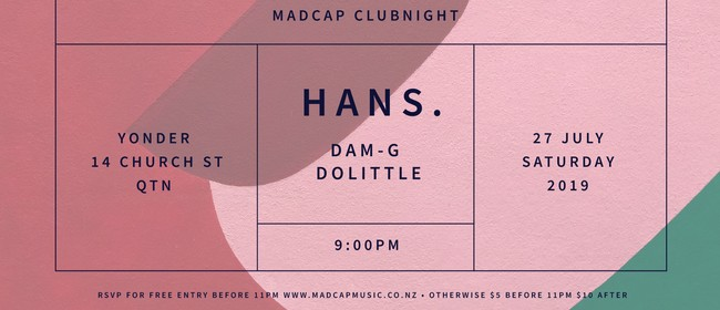 Madcap Clubnight: Hans. & Friends