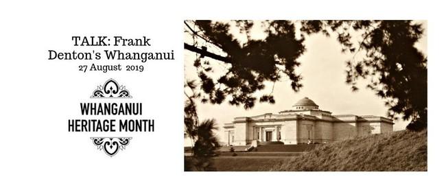 Talk: Frank Denton's Whanganui