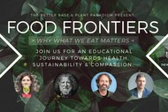 Food Frontiers: Why What We Eat Matters