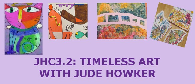 JHC3.2: Timeless Art with Jude Howker: CANCELLED