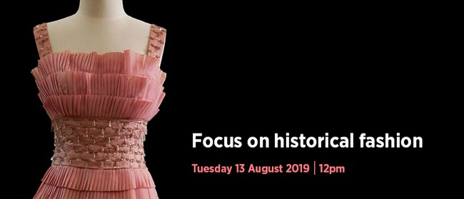Behind the Scenes - Focus On Historical Fashion Tour