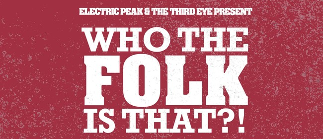 Who the Folk Is That?!